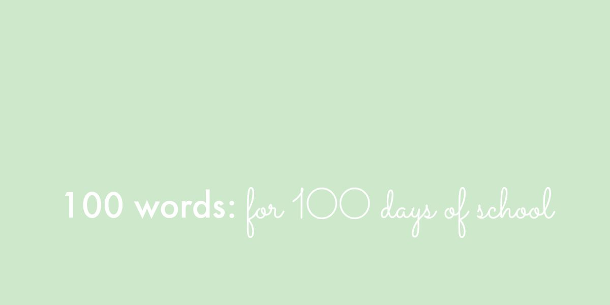 100 words for 100 days of school