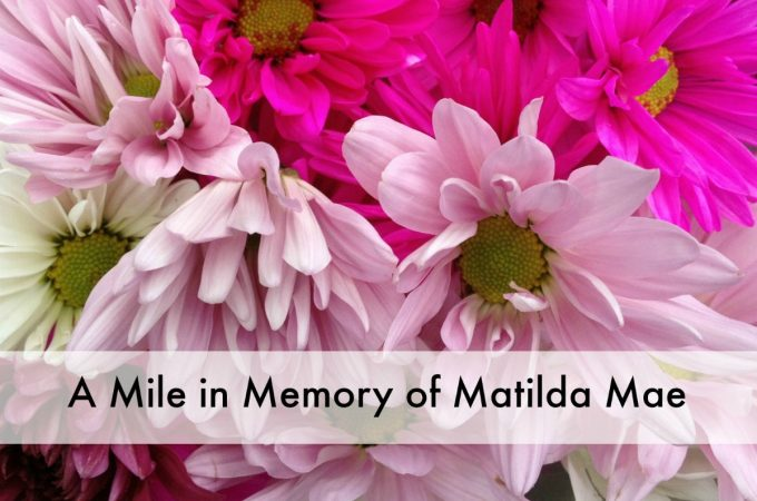 A Mile in Memory of Matilda Mae