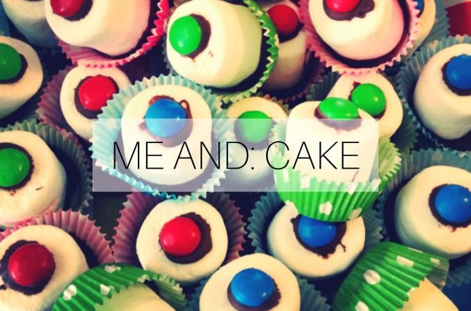 Me and: Cake
