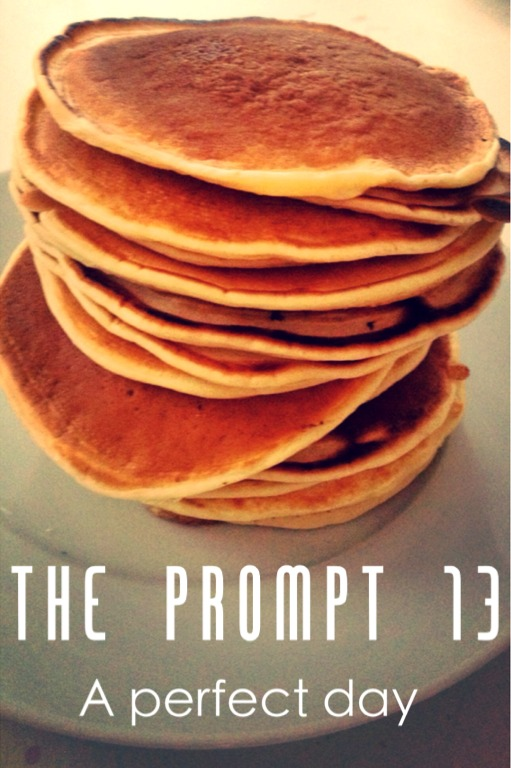 The Prompt 13: A perfect Day