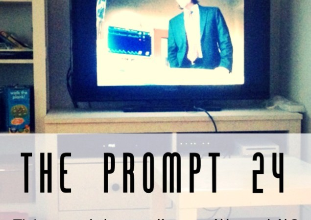 The Prompt 24: TV: Could you live without it?