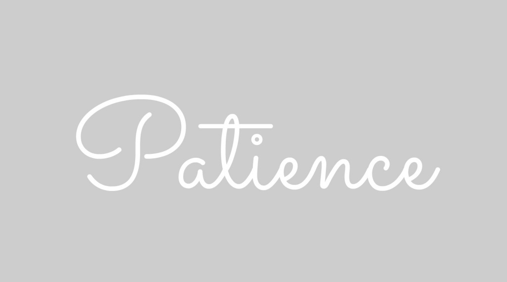 Word of the Week: Patience