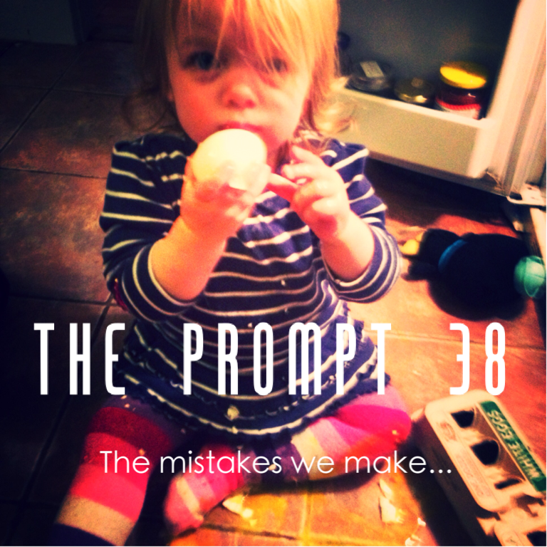 The Prompt: the mistakes we make…