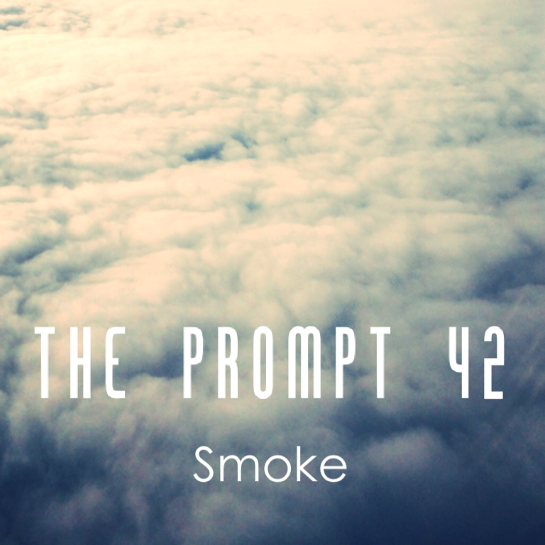 The Prompt: Smoke