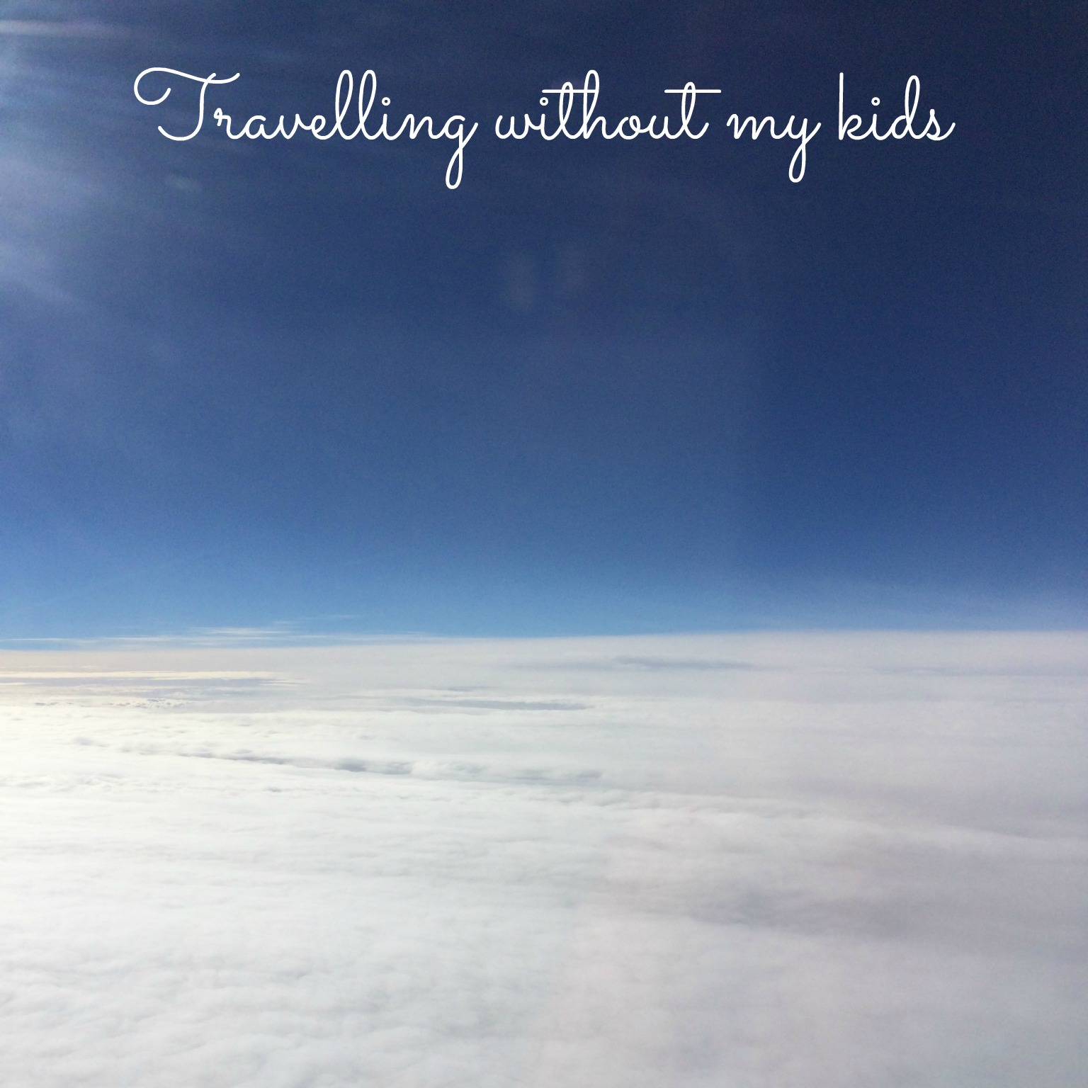 The Truth About: travelling without my kids
