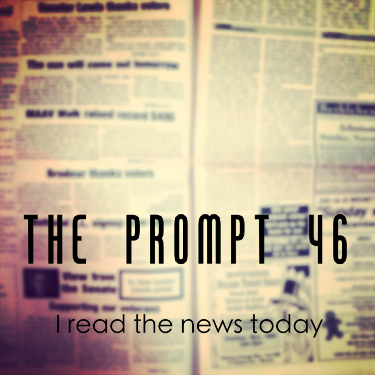 The Prompt: I read the news today…