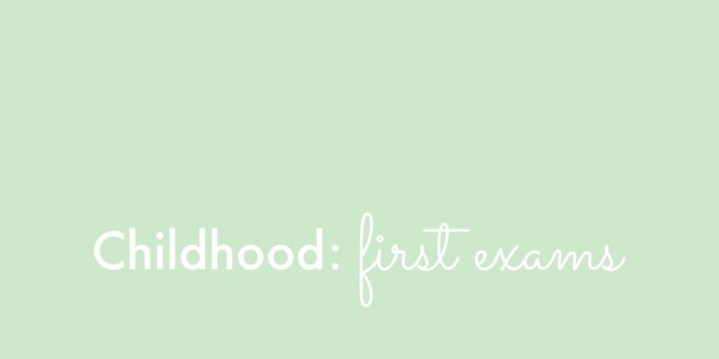Childhood First Exams