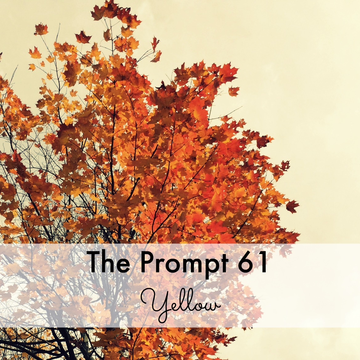 The Prompt: Yellow