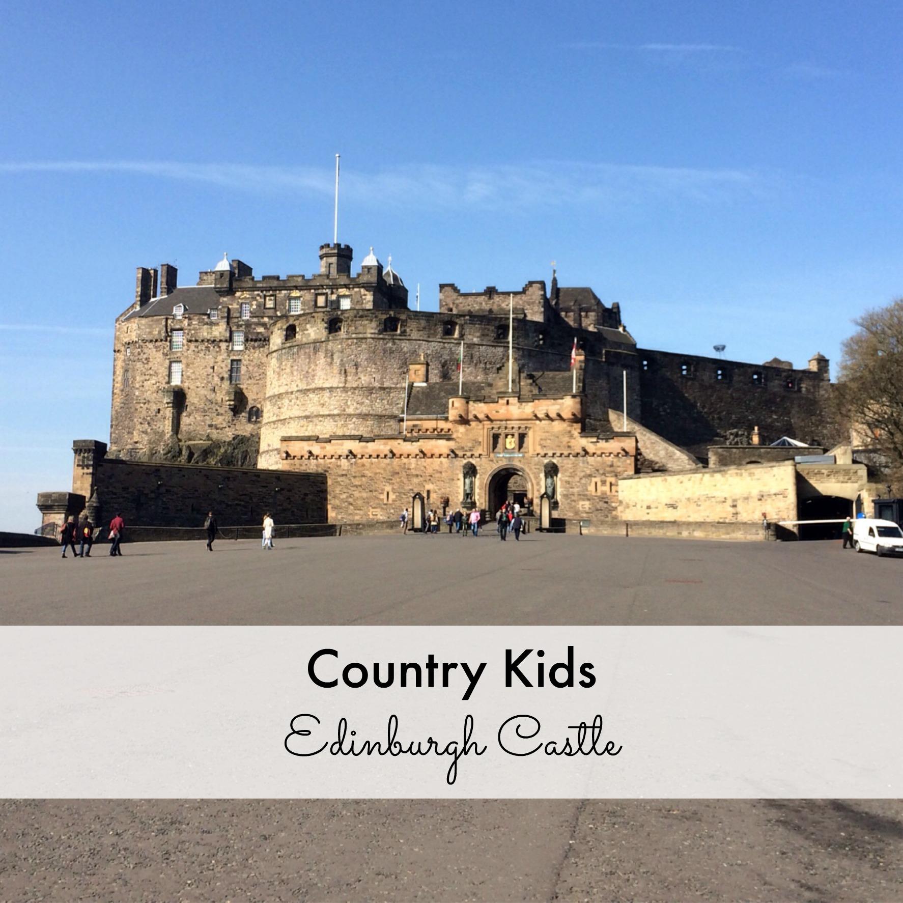 Country Kids: Edinburgh Castle