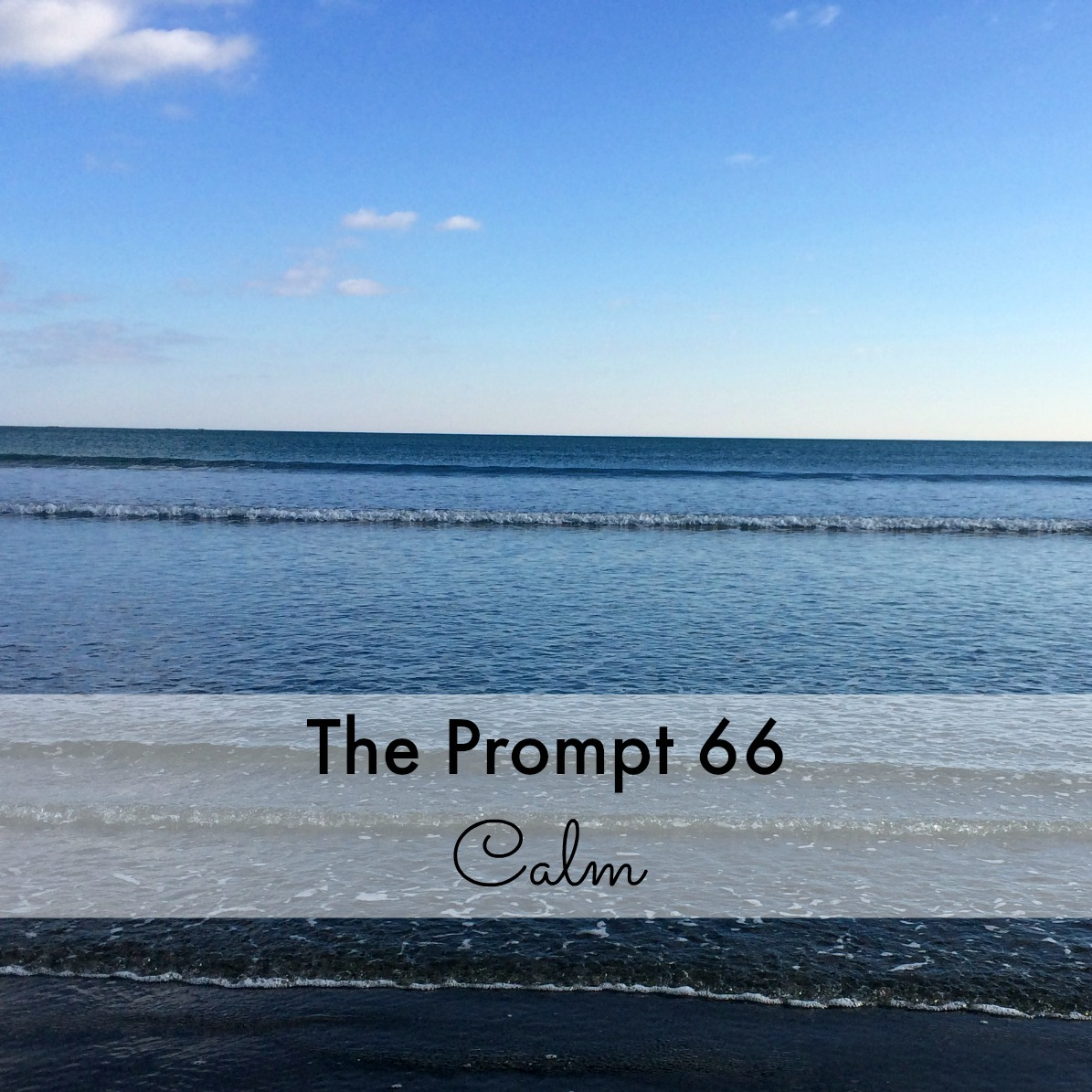 The Prompt: Calm
