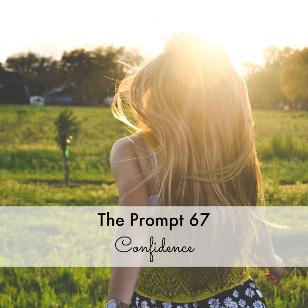 The Prompt 67: Confidence
