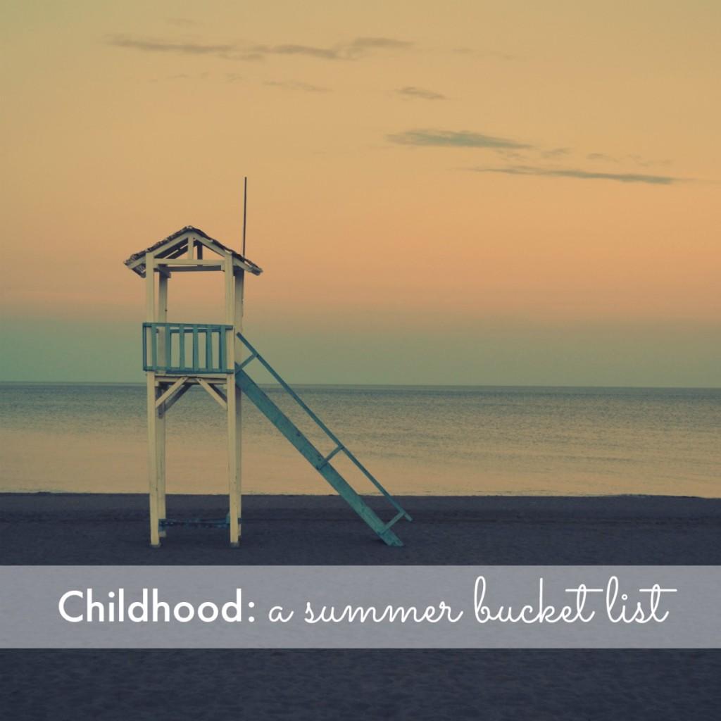 Childhood: a summer bucket list