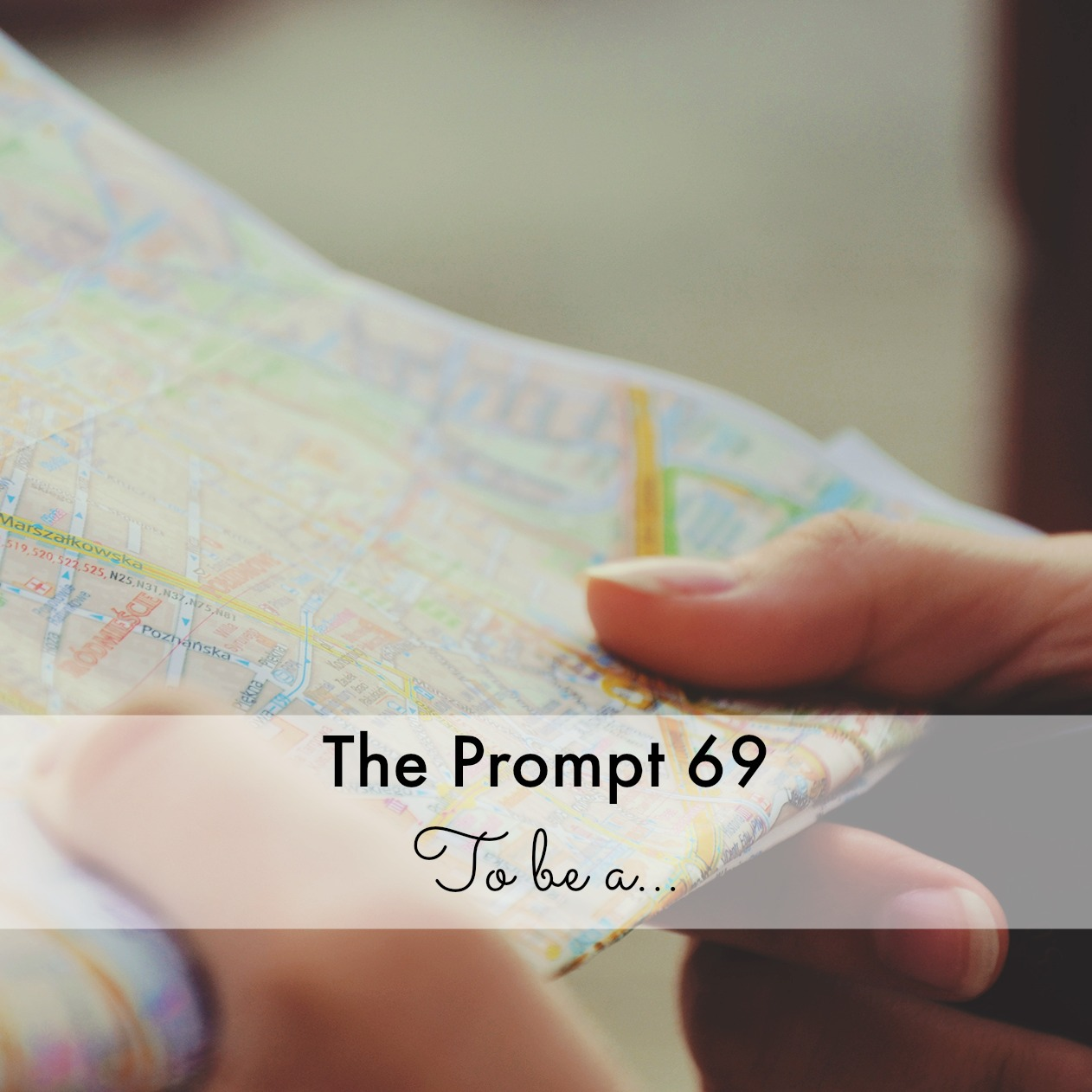 The Prompt: To be a…