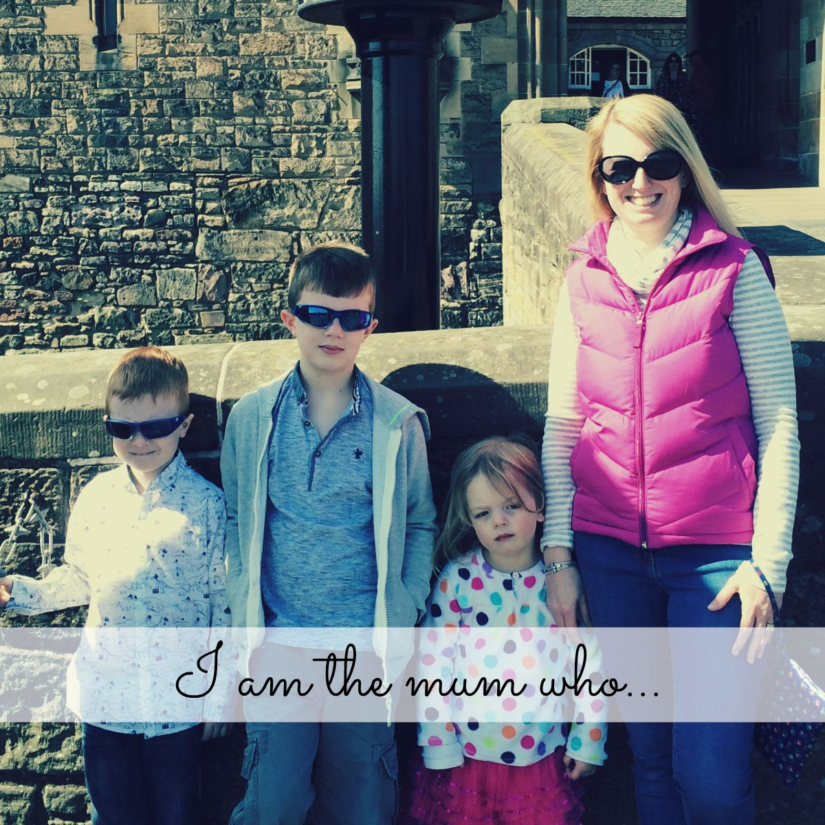 I am the mum who…