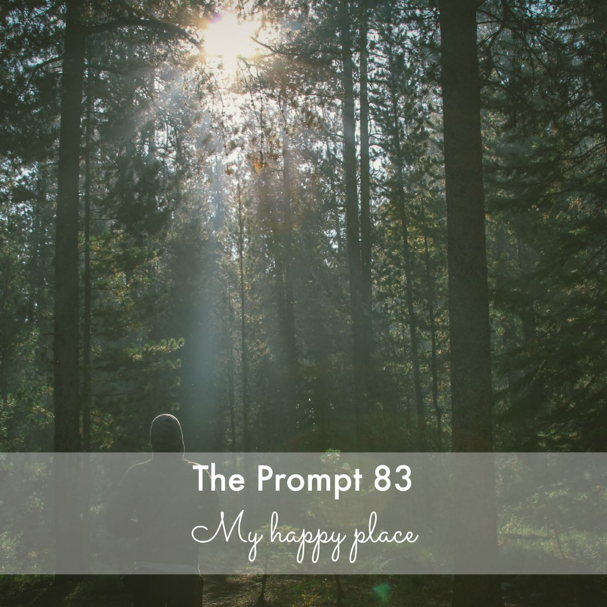 The Prompt: My happy place…
