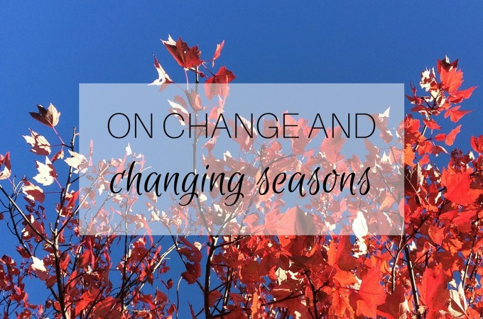 On change and changing seasons