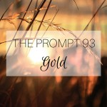 The Prompt 93: Gold