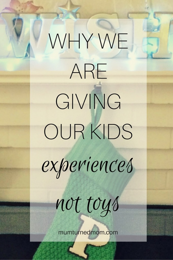 WHY WE ARE GIVING OUR KIDS experiences not toys