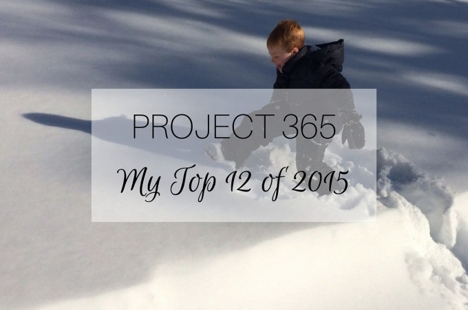 PROJECT 365: My Top 12 of 2015