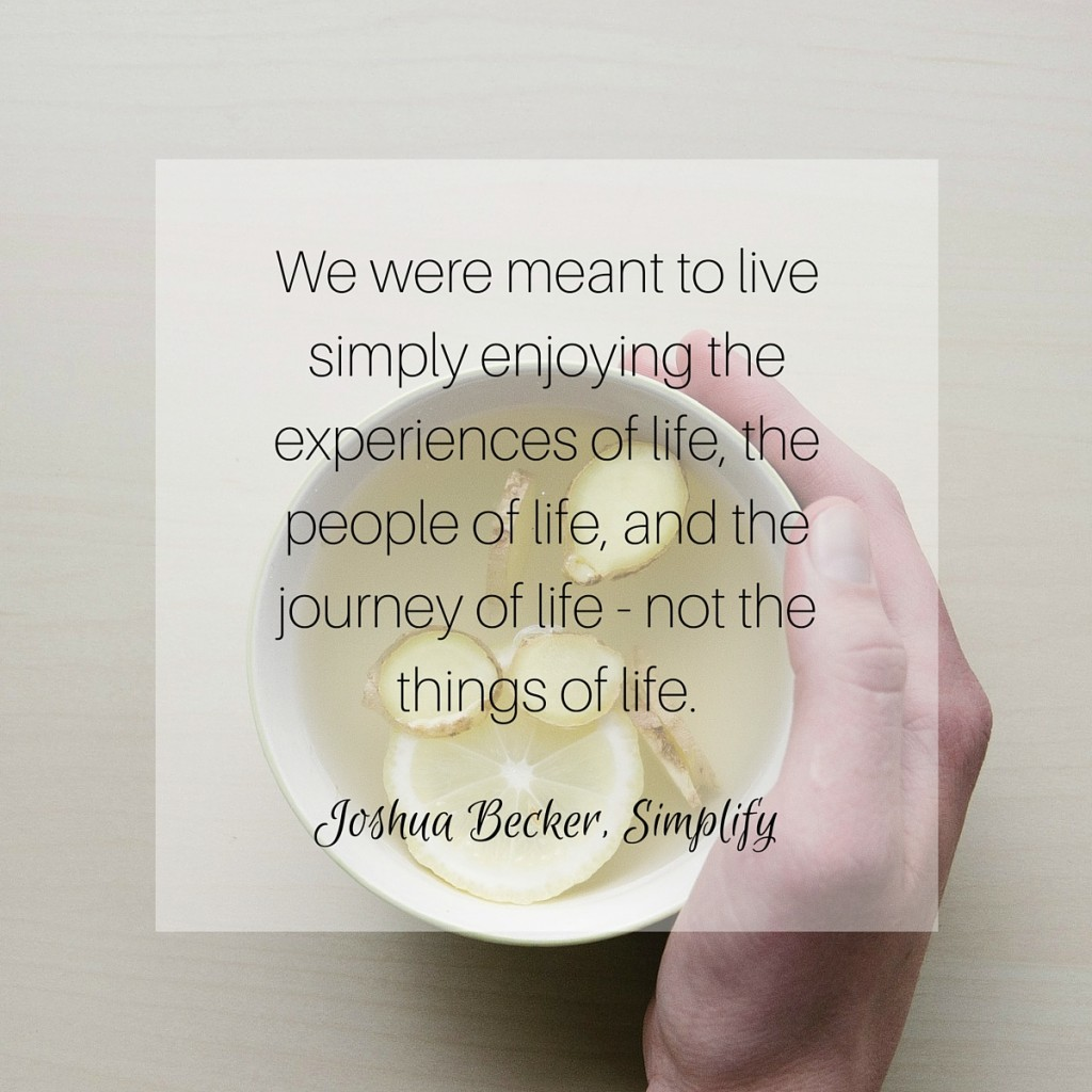 Simplify - Joshua Becker Quote