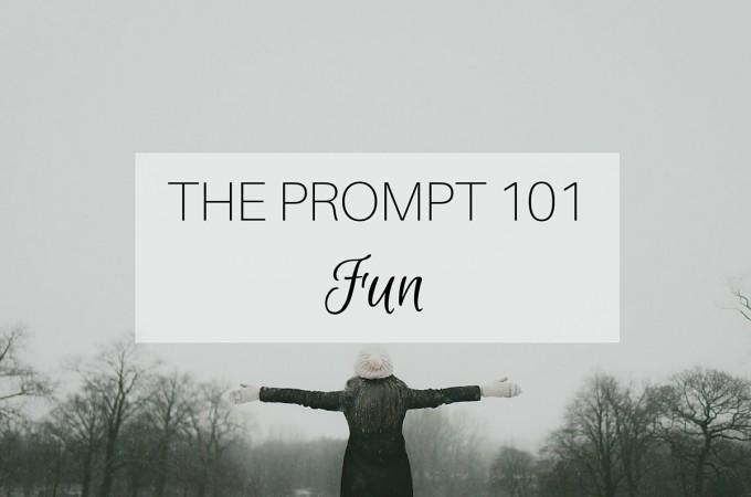 The Prompt 101: Fun