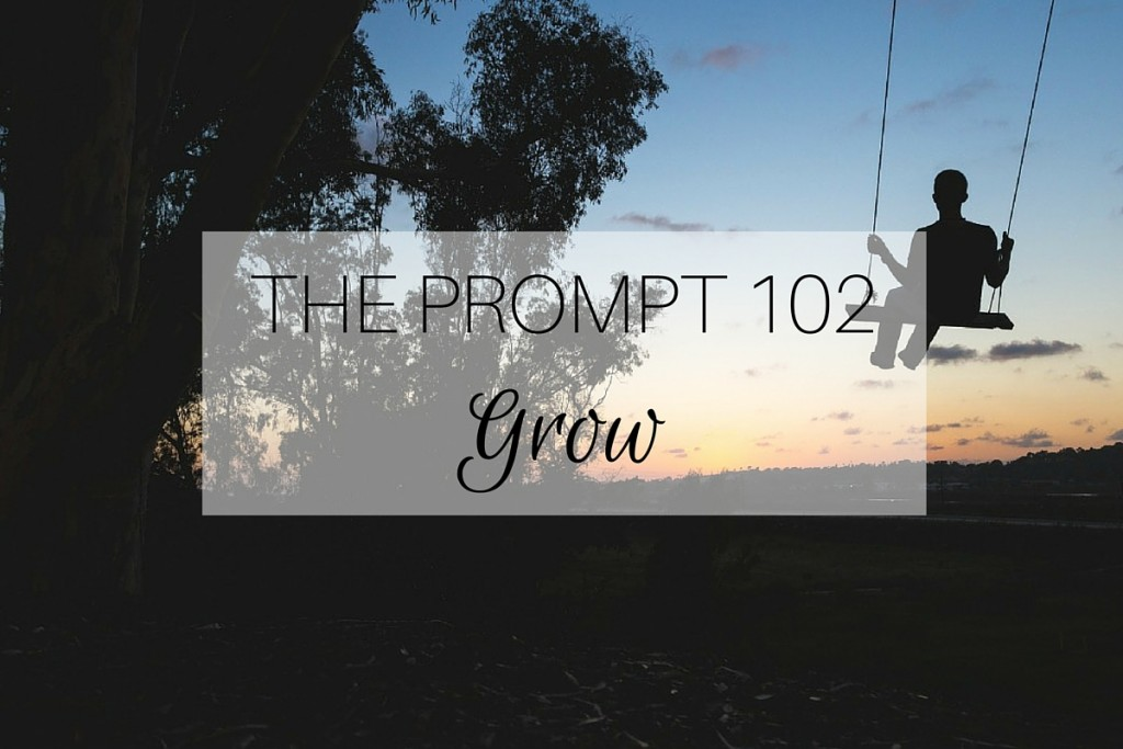 The Prompt 102: Grow