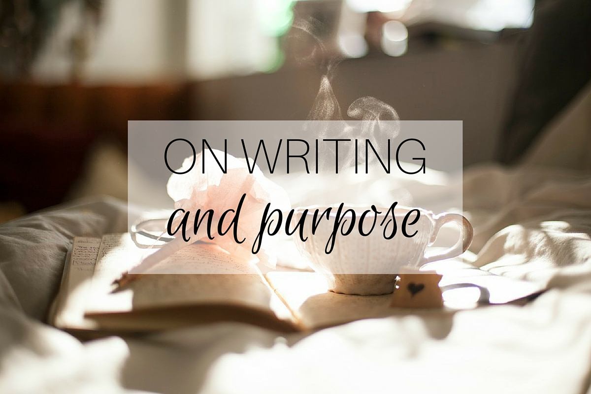 ON WRITING and purpose