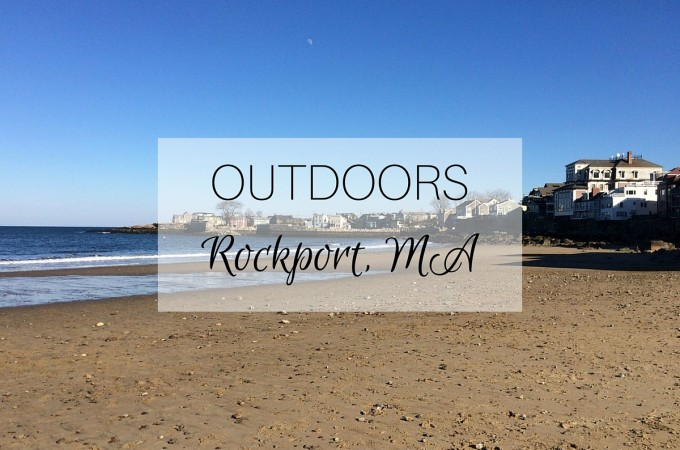 Outdoors: Rockport, MA
