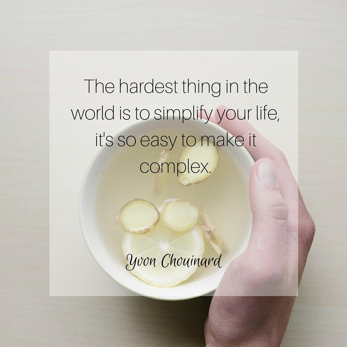 Simplify - Yvon Chouinard Quote
