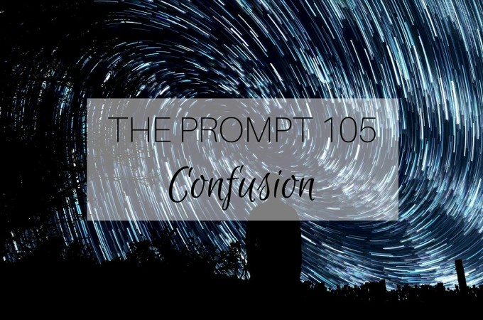 The Prompt: Confusion