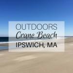 OUTDOORS Crane Beach Ipswich MA