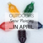 OUTDOORS Snow Painting ...in April - Featured