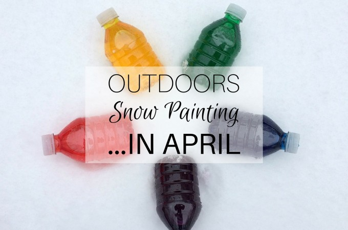 Outdoors: Snow Painting …in April