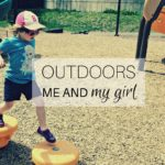 OUTDOORS Me and My Girl