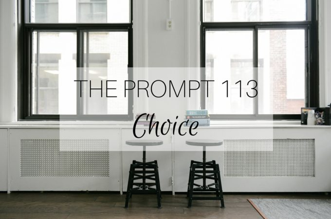 The Prompt: Choice