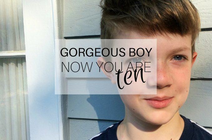 Gorgeous Boy Now You Are Ten - Featured
