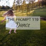 The Prompt 119: Dance