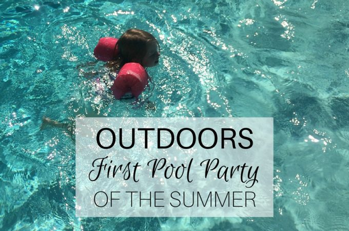 Outdoors: First Pool Party of the Summer