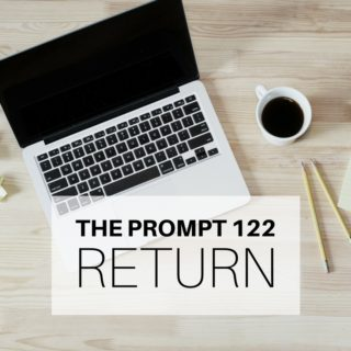 The Prompt 122: Return