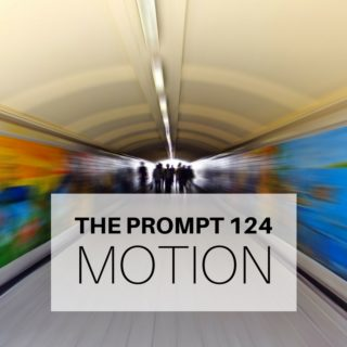 The Prompt 124: Motion