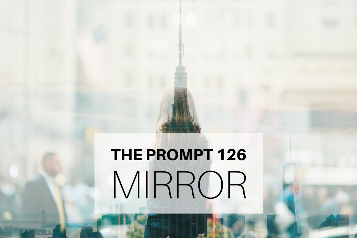 The Prompt 126: Mirror