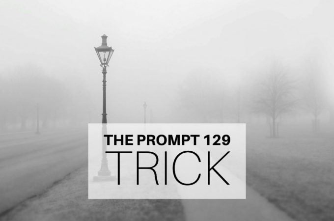 The Prompt: Trick