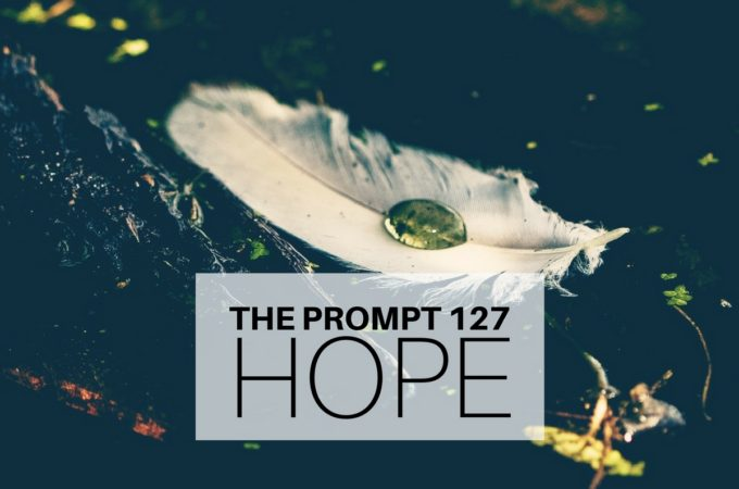 The Prompt 127: Hope