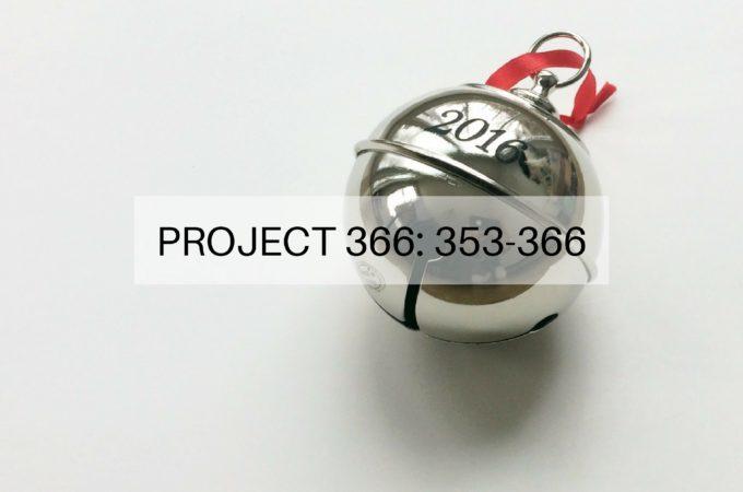 Project 366: Week 51-52: 353-366