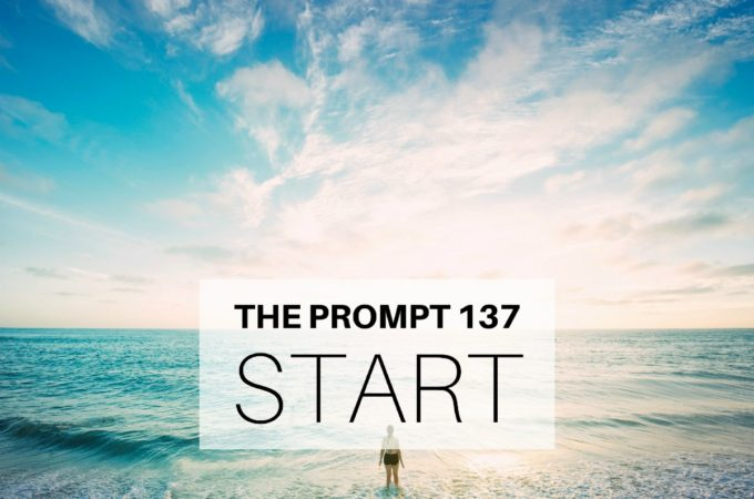 The Prompt: Start