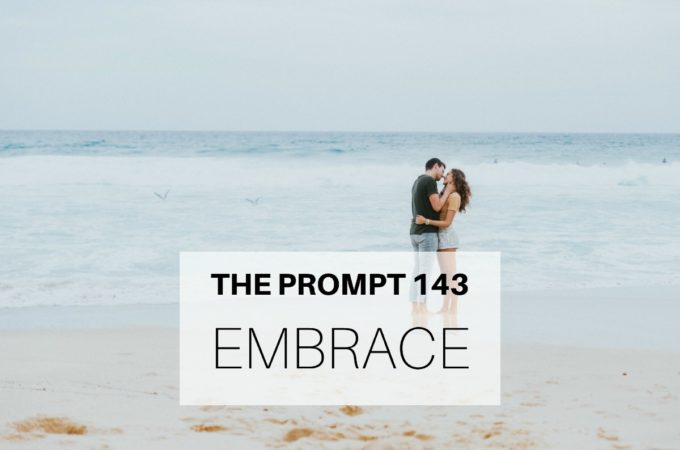 The Prompt: Embrace