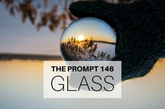 The Prompt 146: Glass