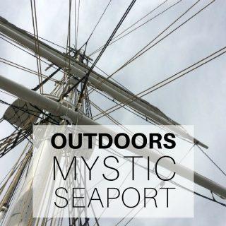 Outdoors - Mystic Seaport, Mystic, CT