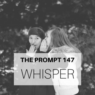 The Prompt 147: Whisper