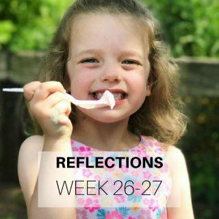 Reflections Week 26-27